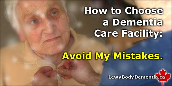 How to choose a dementia care facility -- avoid my mistakes! photo/graphic