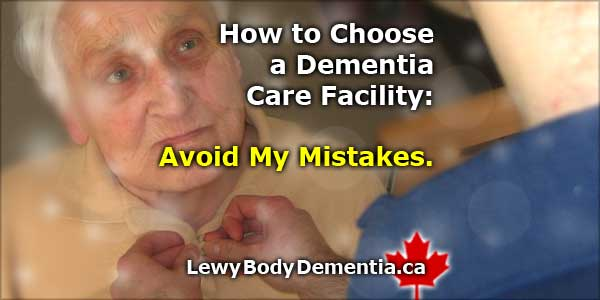 How to Choose a Dementia Care Facility. Avoid My Mistakes.